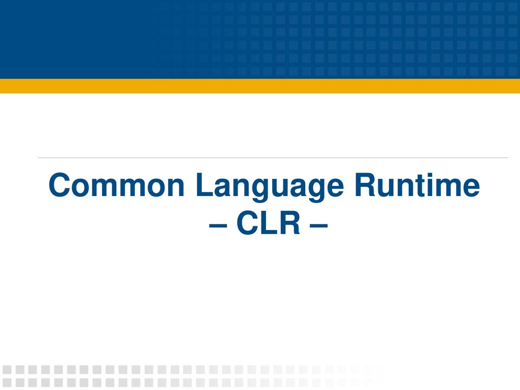Common Language Runtime – CLR –