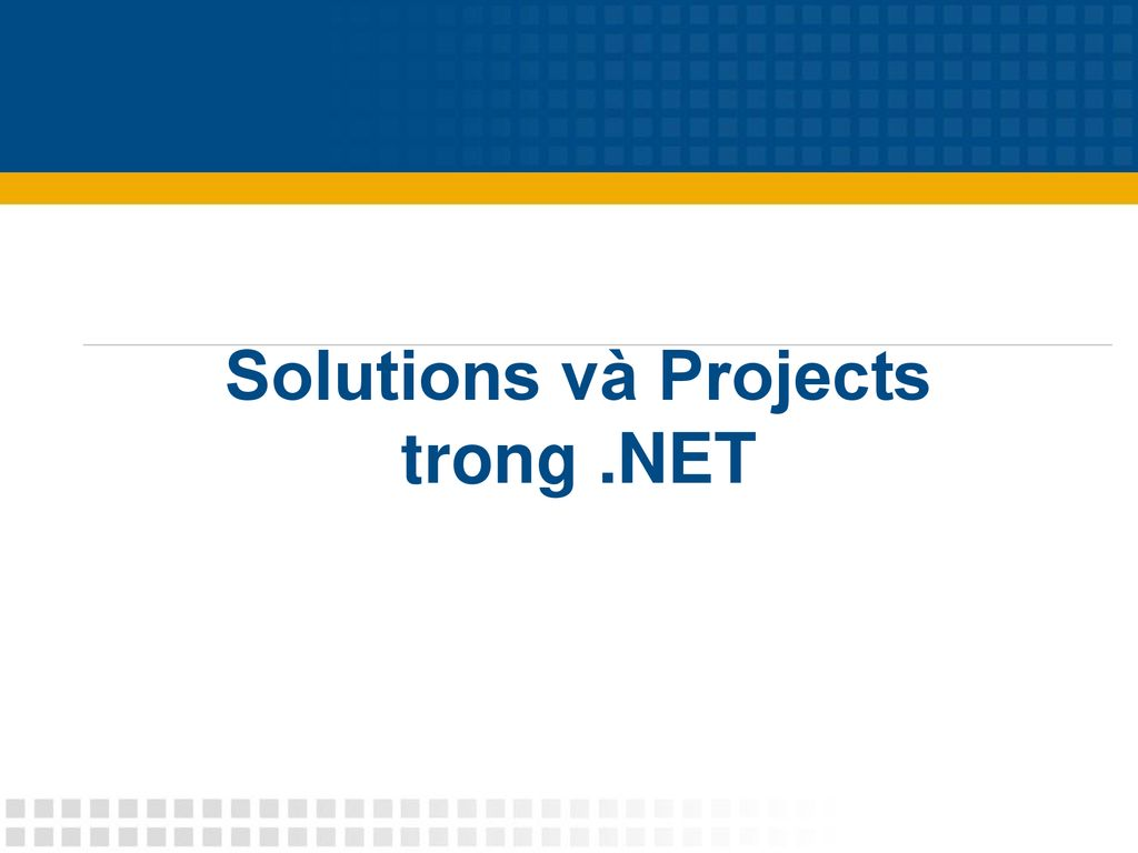 Solutions và Projects trong .NET