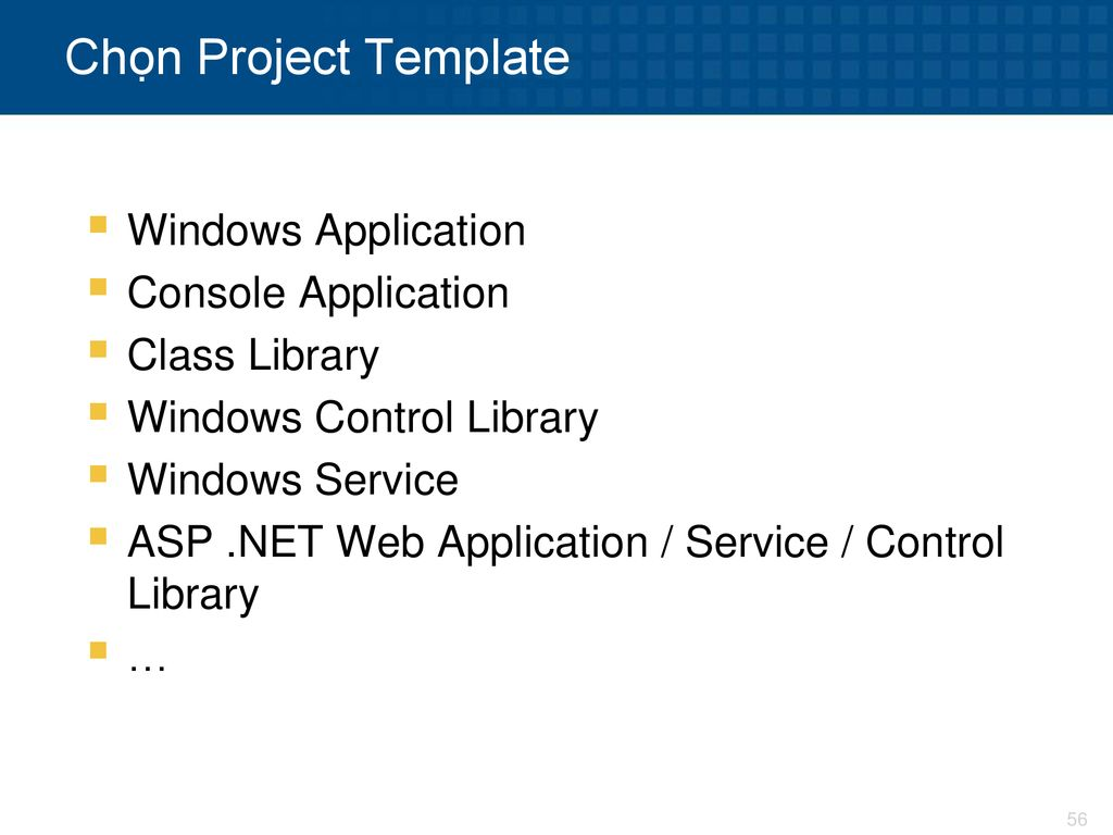Chọn Project Template Windows Application Console Application