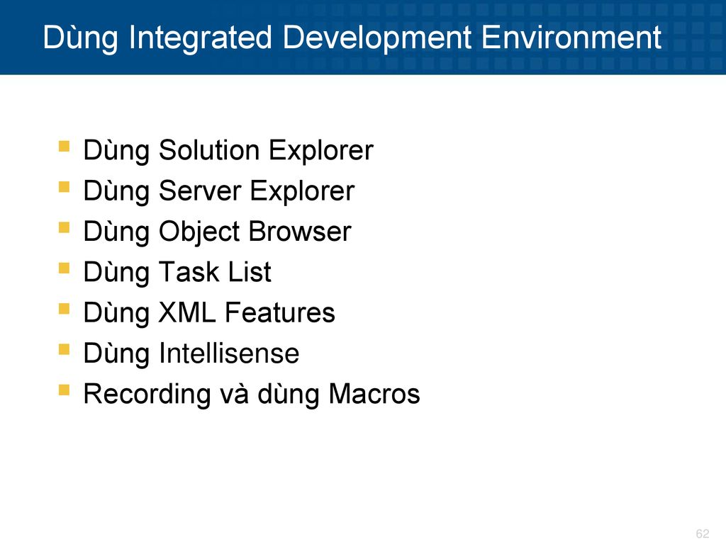 Dùng Integrated Development Environment