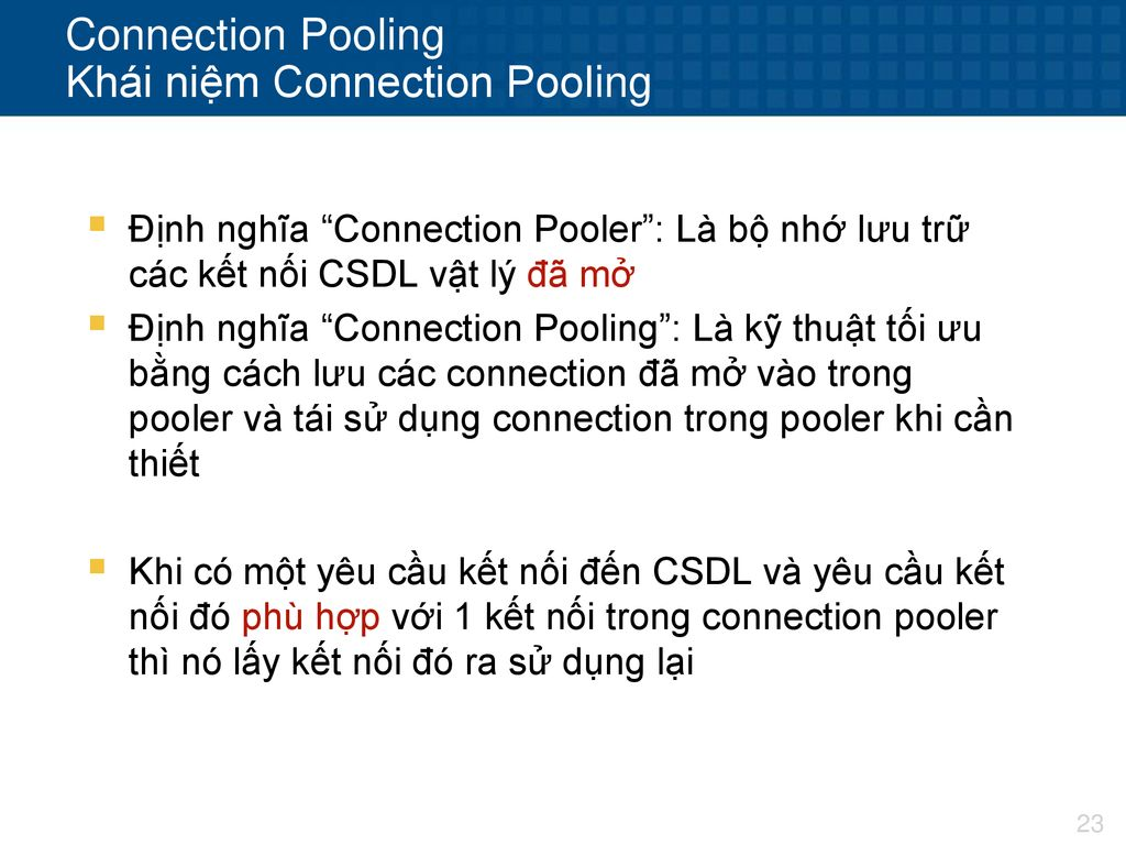 Connection Pooling Khái niệm Connection Pooling