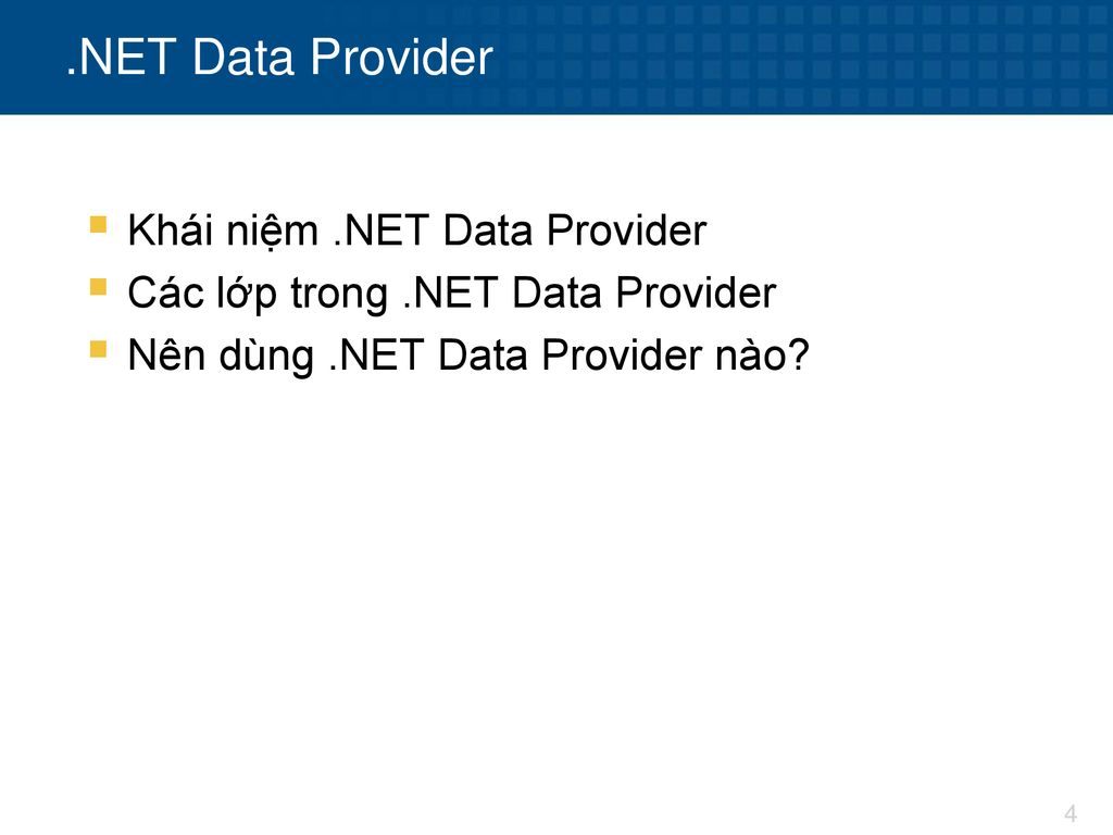 .NET Data Provider Khái niệm .NET Data Provider