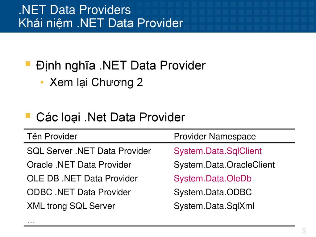 .NET Data Providers Khái niệm .NET Data Provider